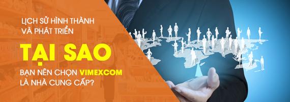 Tại sao bạn nên chọn Vimexcom là nhà cung cấp